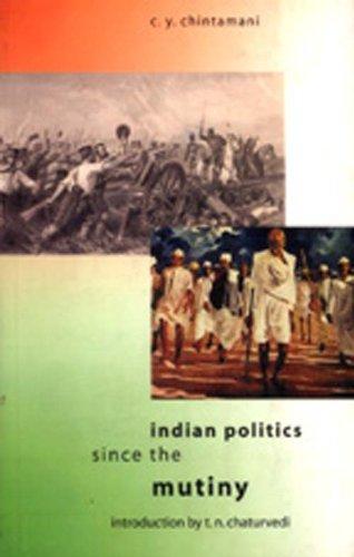 Indian Politics Since the Mutiny: C.Y. Chintamani