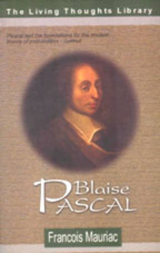 The Living Thoughts of Pascal (Blaise Pascal): Francois Mauriac