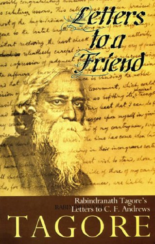 Letter to a Friend: Rabindranath Tagore