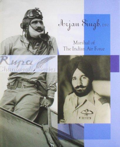 ARJAN SINGH MARSHAL OF THE INDIAN AIR