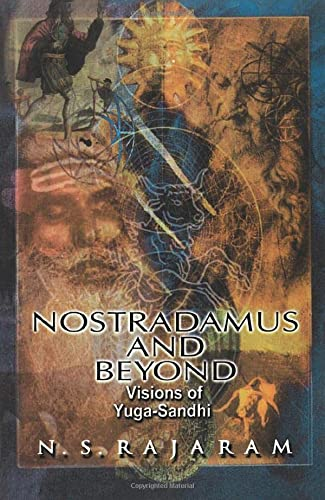 Nostradamus And Beyond: Visions Of Yuga-Sandhi: Rajaram, N.S.