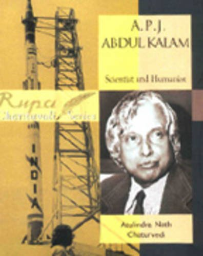 A P.J. Abdul Kalam: Scientist and Humanist: Atulindra Nath Chaturvedi