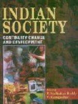 Indian Society : Continuity Change and Development: P Sudhakar Reddy