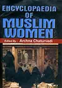 Encyclopaedia of Muslim Women (5 Vols-Set): Edited by Archna Chaturvedi