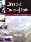 9788171698080: Cities and Towns of India: 75 Towns of India and Their History, Geography and Features