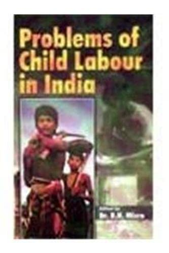 Problems of Child Labour in India: R N Misra