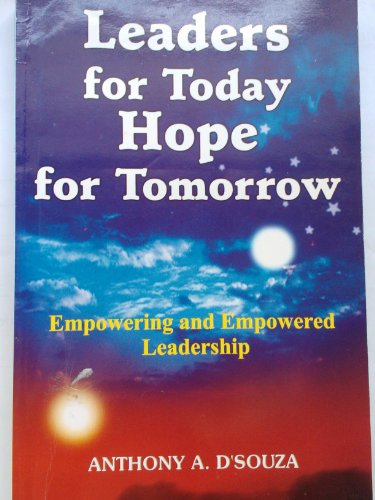 9788171764402: Leaders for Today, Hope for Tomorrow ; Empowering and Empowered Leadership : Lead with Vision and Strategy and Your Personal Guide to Self - Empowerment