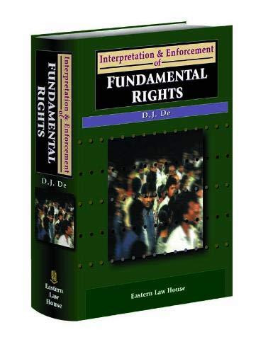 Interpretation and Enforcement of Fundamental Rights: De, D.J.