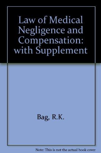 Law of Medical Negligence and Compensation: R.K. Bag