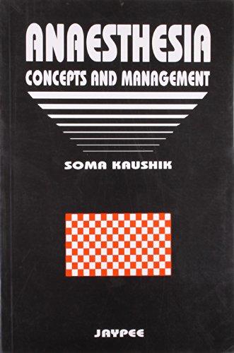 Anaesthesia: Concepts and Management: Soma Kaushik