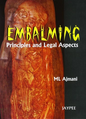 Embalming: Principles and Legal Aspects: M L Ajmani