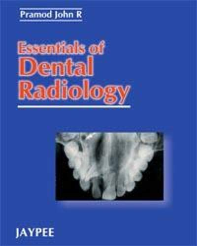 Essentials of Dental Radiology: Pramod John R