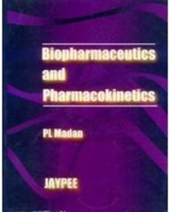 Biopharmaceutics and Pharmacokinetics: Madan