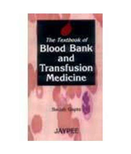 9788171797196: The Textbook of Blood Bank and Transfusion Medicine