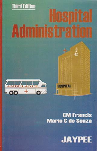 Hospital Administration: C.M. Francis,Mario C. De Souza