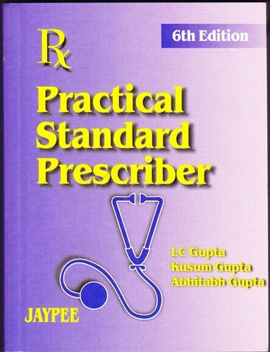 Practical Standard Prescriber: L. C Gupta,