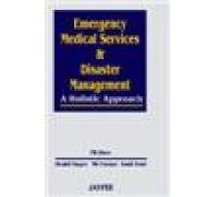 Emergency Medical Services and Disaster Management: A Holistic Approach: P K Dave, Shakti Gupta, N ...