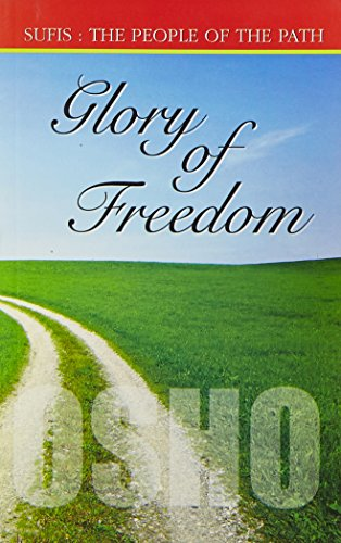 Glory of Freedom (sufis the People of: Osho