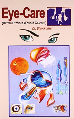 Eyecare - Better Eyesight without Glasses: Kumar, Dr. Shiv