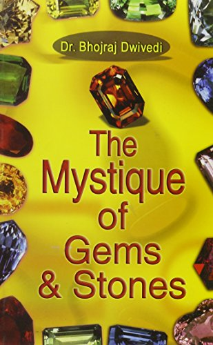 The Mystique of Gems & Stones: Dwivedi Bhojraj