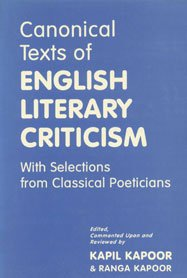 Canonical Texts of English Literary Criticism With Selections from Classical Poeticians: Kapil ...