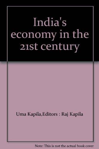Indias Economy in the 21 Century: Raj Kapila and