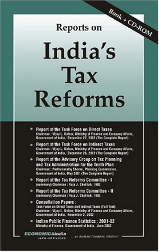 Reports on India's Tax Reforms:Various Reports regarding