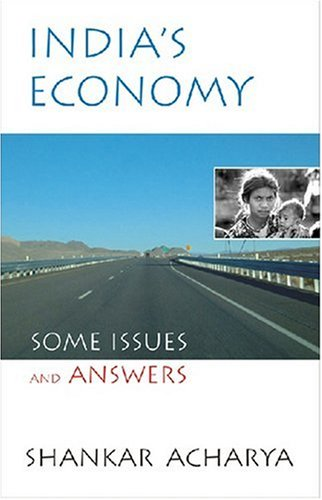 India`s Economy: Some Issues and Answers: Shankar Acharya