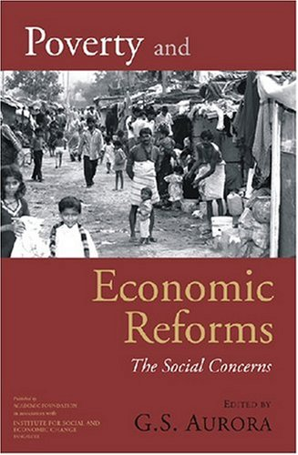 Poverty and Economic Reforms: The Social Concerns: G.S. Aurora (Ed.)
