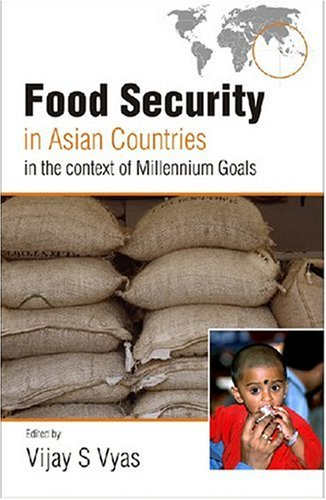 Food Security in Asian Countries: In the Context of Millennium Goals: Vijay S. Vyas (Ed.)