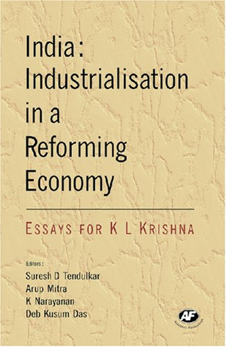 India: Industrialisation in a Reforming Economy: Essays for K.L.Krishna: S.D.Tendulkar, Arup Mitra,...