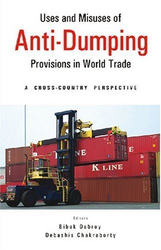 Uses and Misuses of Anti-Dumping Provisions in: Bibek Debroy &