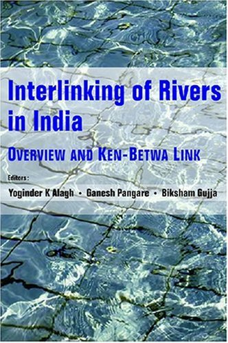 indian ken betwa river link project and India's decision to commence the first stages of the national river linking project (nrlp) without consulting bangladesh could create tensions background the indian government is pushing ahead with the first stage of its river link project, linking the ken river in madhya pradesh to the betwa river in uttar pradesh, after gaining clearances.