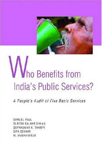 Who Benefits from India's Public Services?: A: Samuel Paul, Suresh