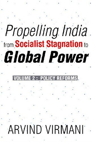 Propelling India from Socialist Stagnation to Global Power, (Volume 2: Policy Reforms): Arvind ...