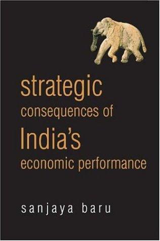 9788171885589: Strategic Consequences of India's Economic Performance