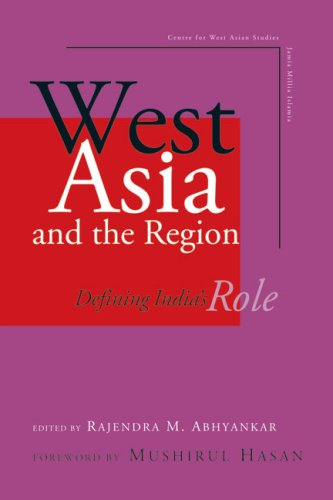 West Asia and the Region:Defining India's Role: Editor: Rajendra M.
