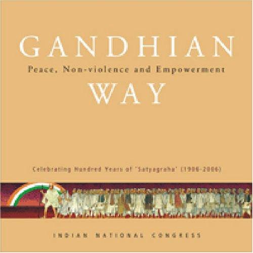 Gandhian Way: Peace, Non-Violence and Empowerment (Celebrating: Anand Sharma (Ed.)