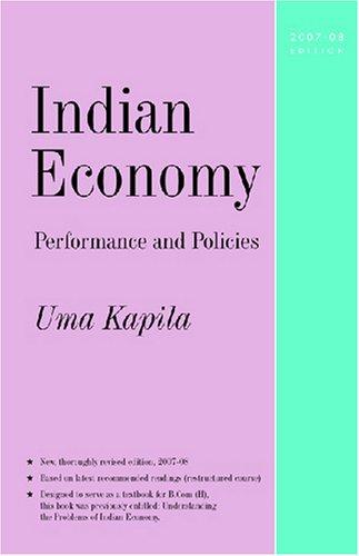 Indian Economy Performance and Policies:2007-08 Edition: Uma Kapila