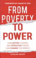 From Poverty to Power: How Active Citizens and Effective States Can Change the World: Duncan Green ...