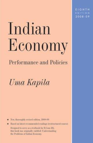 Indian Economy:Performance and Policies (8th ed. 2008-09): Uma Kapila