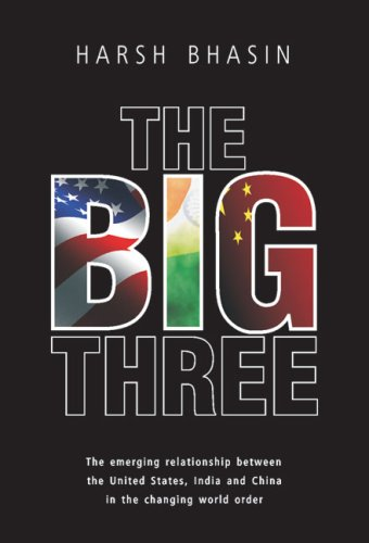 9788171887279: The Big Three: The Emerging Relationship Between the United States, India and China in the Changing World Order