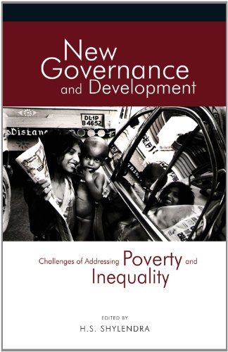 New Governance and Development: Challenges for Addressing Poverty and Inequality: H.S. Shylendra (...