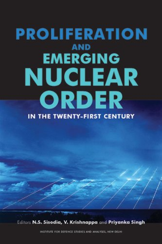 Proliferation and Emerging Nuclear Order: In the Twenty-First Century: N.S. Sisodia, V. Krishnappa ...