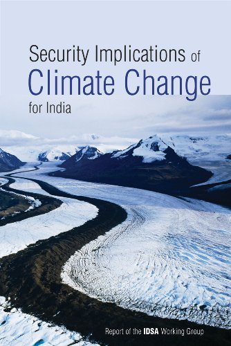 Security Implications of Climate Change for India (Reports of the IDSA Working Group): IDSA Working...