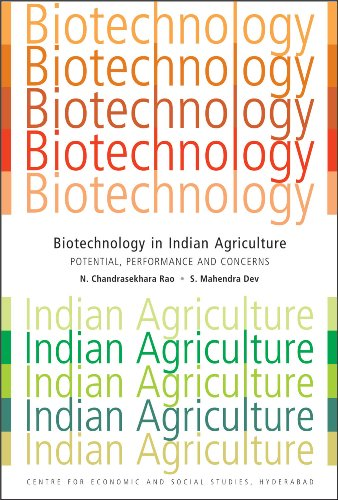 Biotechnology in Indian Agriculture: Potential, Performance and Concerns: N. Chandrasekhara Rao,S. ...