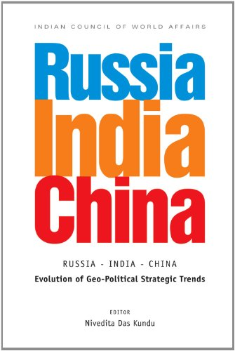 Russia-India-China: Evolution of Geo-Political Strategic Trends: Nivedita Das Kundu (Ed.)