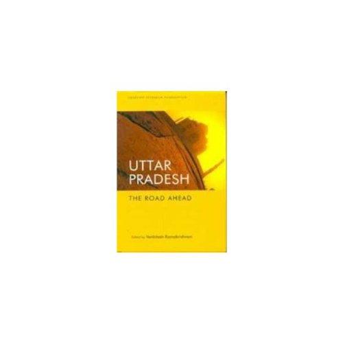 Uttar Pradesh: The Road Ahead: Venkitesh Ramakrishnan (Ed.)