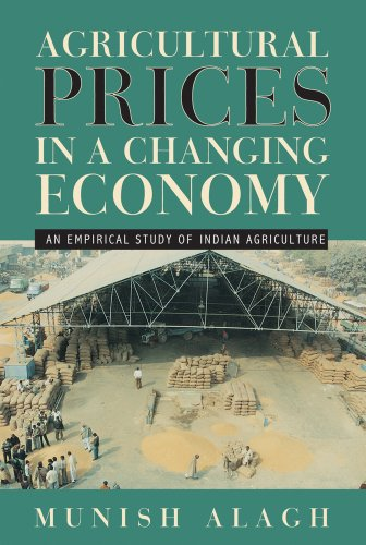 Agricultural Prices in a Changing Economy: An: Alagh, Munish