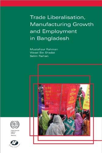 Trade Liberalisation, Manufacturing Growth and Employment in Bangladesh: Mustafizur Rahman,Selim ...